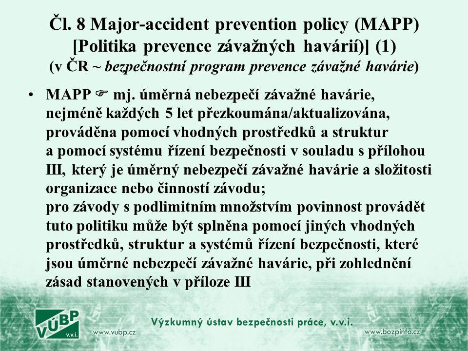 Čl. 8 Major-accident prevention policy (MAPP) [Politika prevence závažných havárií)] (1) (v ČR ~ bezpečnostní program prevence závažné havárie)